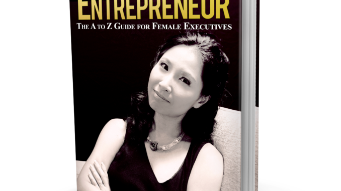 How I turn myself from an Executive to Entrepreneur - The A to Z Guide for Female Executives